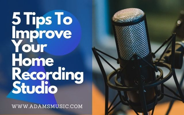5 Tips To Improve Your Home Recording Studio