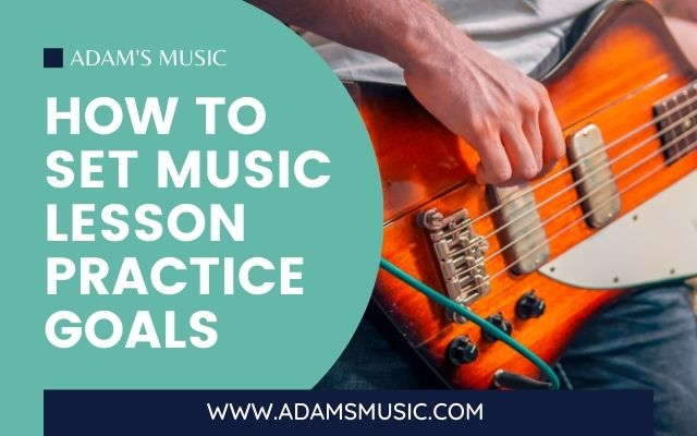 Blog Header - How To Set Music Lesson Practice Goals