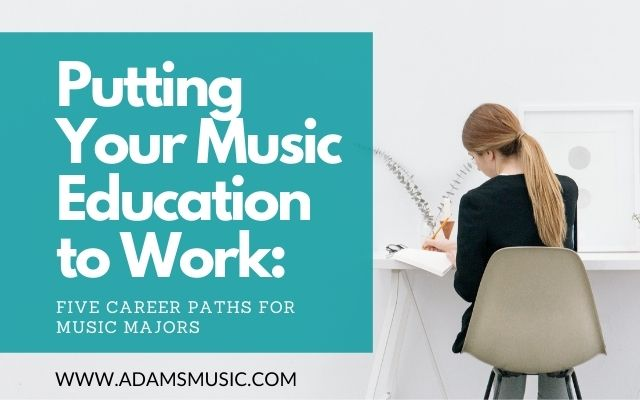 Blog Header - Putting Your Music Education to Work Five Career Paths for Music Majors