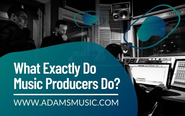 What Exactly Do Music Producers Do